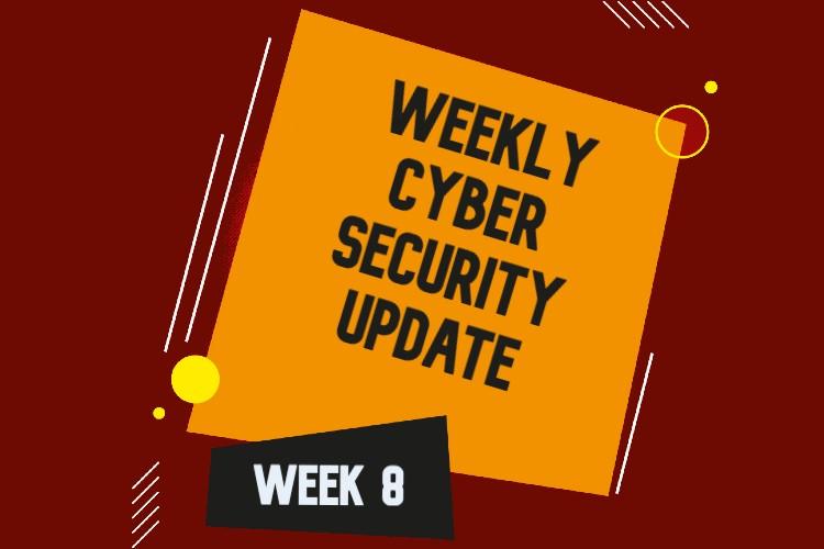 Cyber Security News Update – Week 8 of 2021