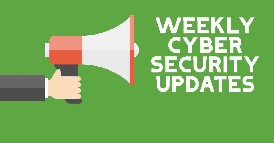 Cyber Security News Update – Week 12 of 2021